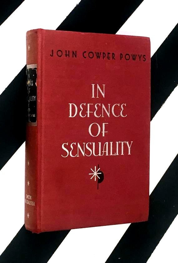 In Defense of Sensuality by John Cowper Powys (1930) hardcover book