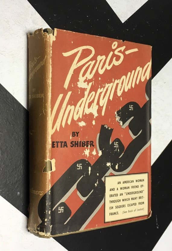 Paris Underground by Etta Shiber in Collaboration with Anne and Paul Dupre vintage France war book (Hardcover, 1943)