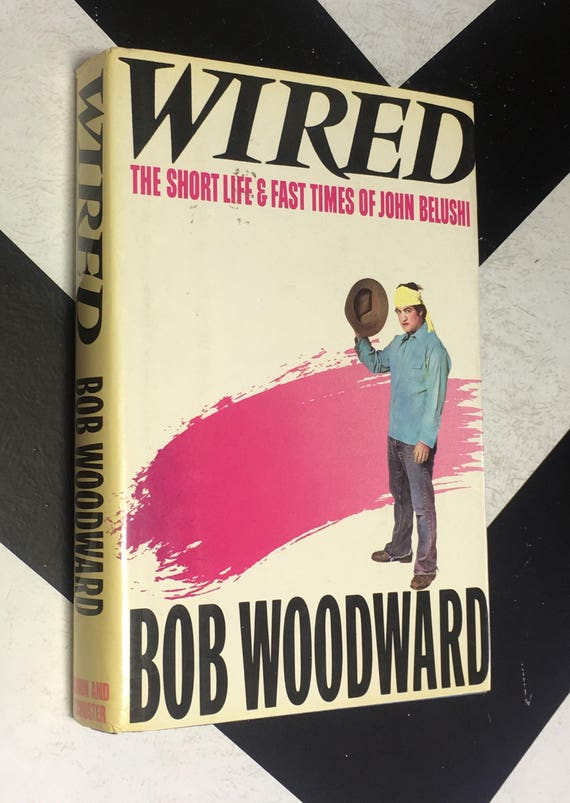 Wired: The Short Life and Fast Times of John Belushi by Bob Woodward (Hardcover, 1984) vintage first edition biography book