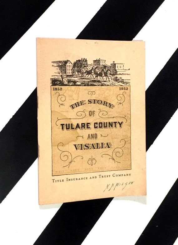 The Story of Tulare County and Visalia by W. W. Robinson (1952) softcover stapled pamphlet book