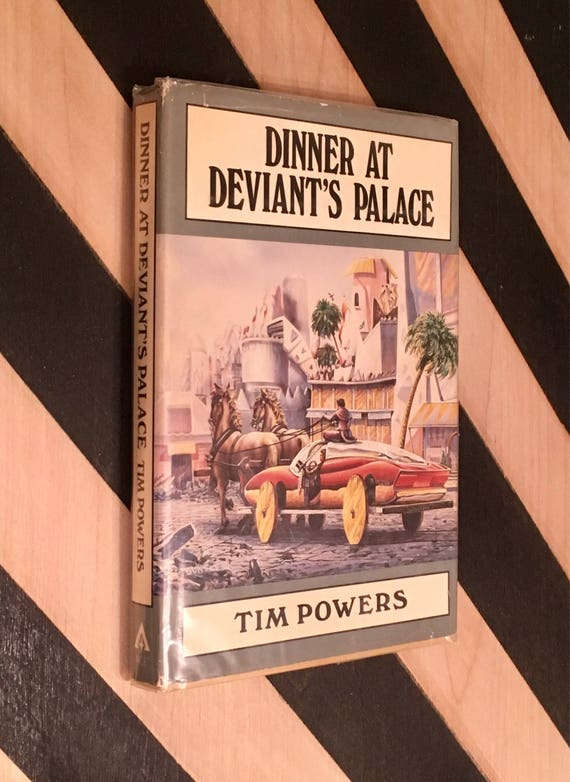 Dinner at Deviant's Palace by Tim Powers (1985) hardcover book