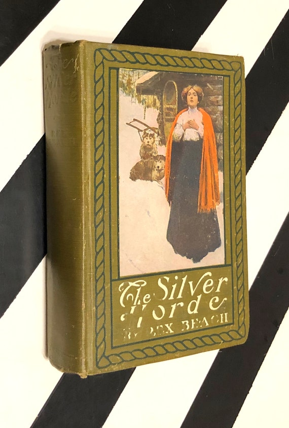 The Silver Horde by Rex Beach (1909) hardcover book