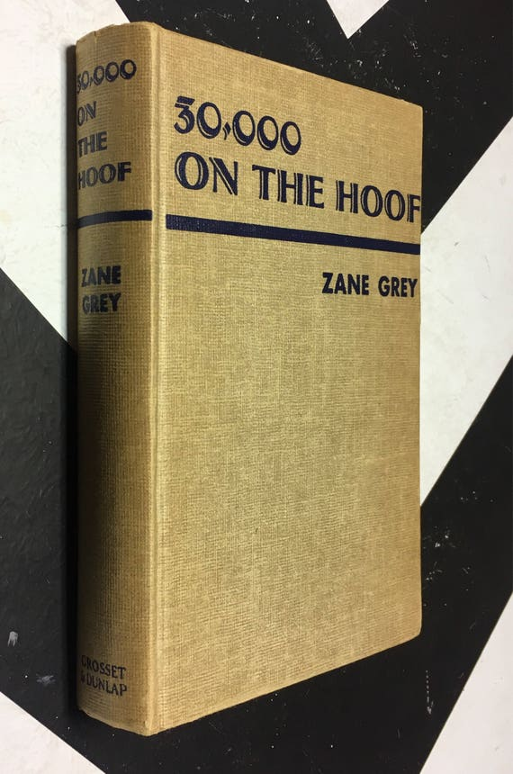 30,000 on the Hoof by Zane Grey (Hardcover, 1940) vintage book