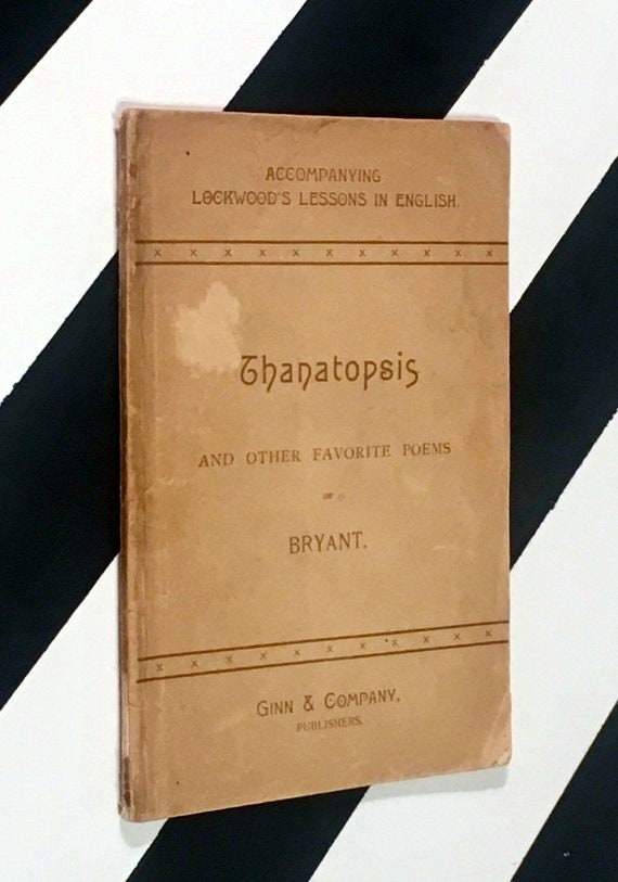 Thanatopsis and Other Favorite Poems by William Cullen Bryant (1903) softcover book