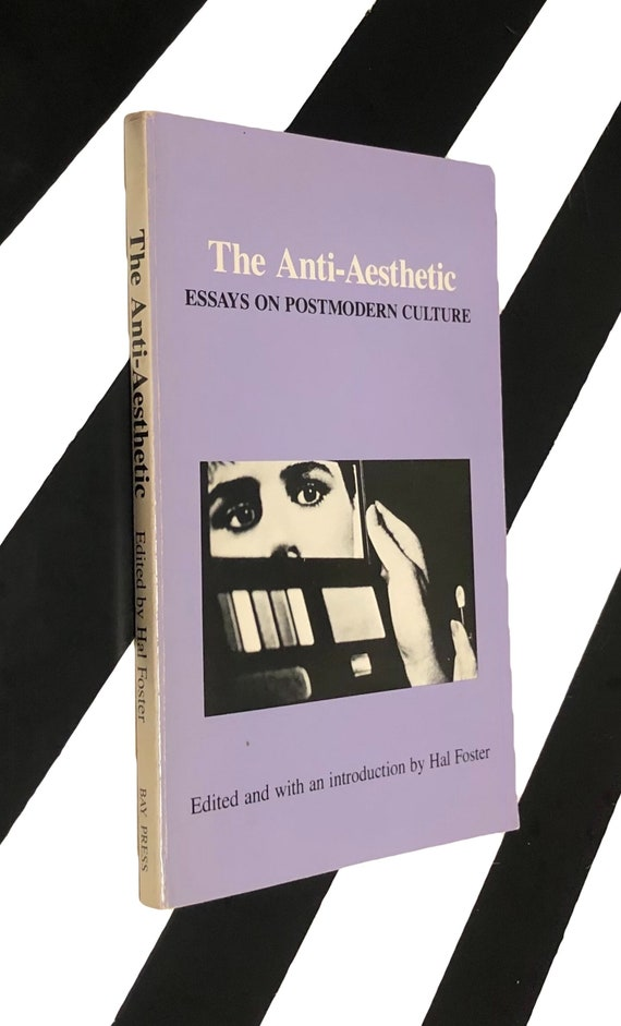 The Anti-Aesthetic: Essays on Postmodern Culture edited and with an introduction by Hal Foster (1986) softcover book
