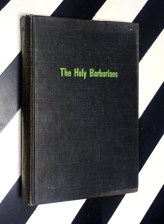 The Holy Barbarians by Lawrence Lipton (1959) hardcover book