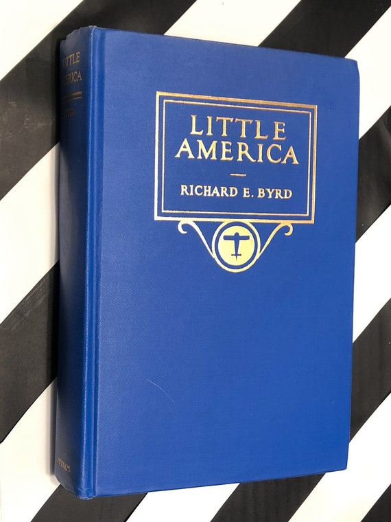 Little America: Exploration of the Antarctic and the Flight to the South Pole by Richard E. Byrd (1930) signed first edition book