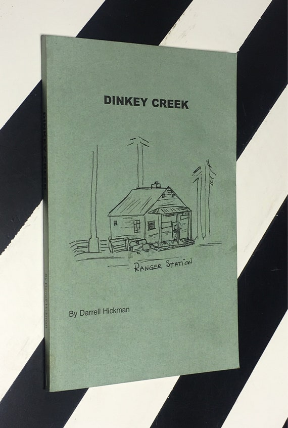 Dinkey Creek by Darrell Hickman (1998) softcover book signed book