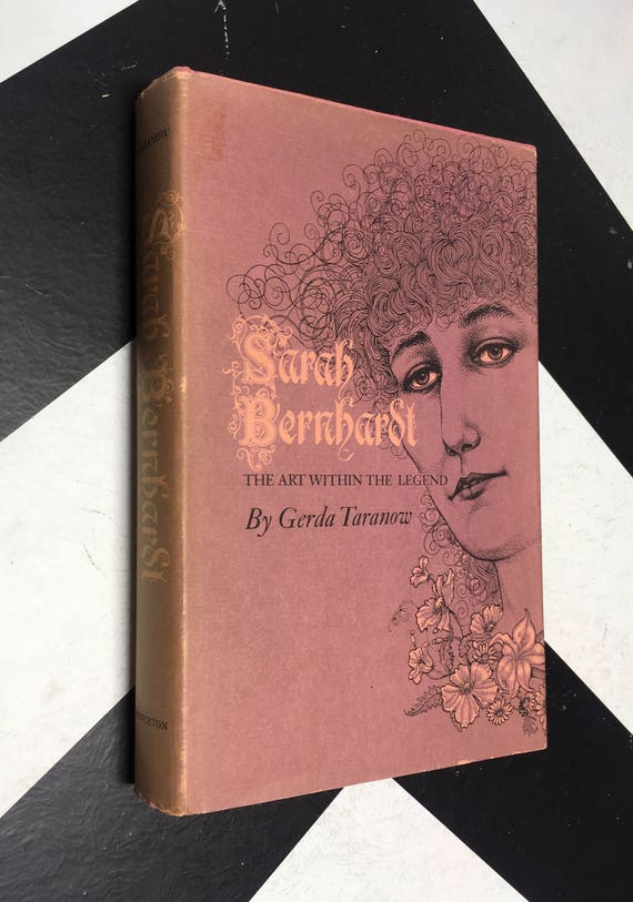 Sarah Bernhardt: The Art Within the Legend by Gerda Taranow vintage famous stage actress pink book (Hardcover, 1972)