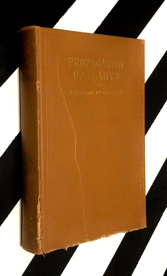 Propagation of Plants by M. G. Kains and L. M. McQuesten (1945) hardcover book