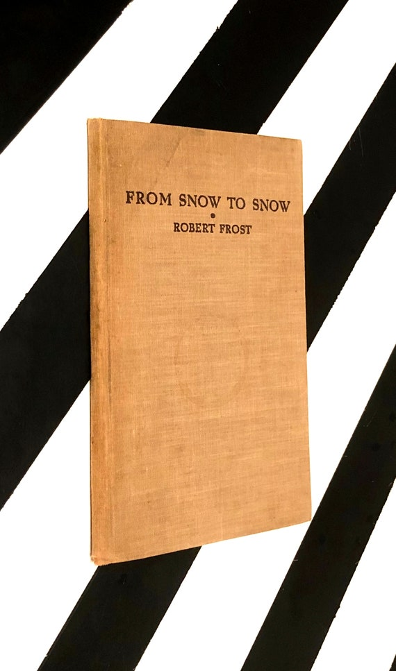 From Snow to Snow by Robert Frost (1936) hardcover book