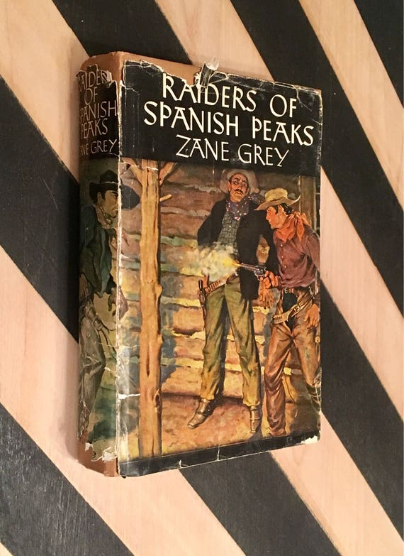 Raiders of Spanish Peaks by Zane Grey (1938) hardcover book