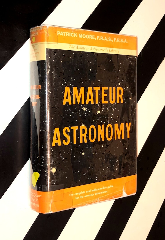 Amateur Astronomy by Patrick Moore, F. R. A. S., Director of the Armagh Planetarium (Hardcover, 1968) vintage book