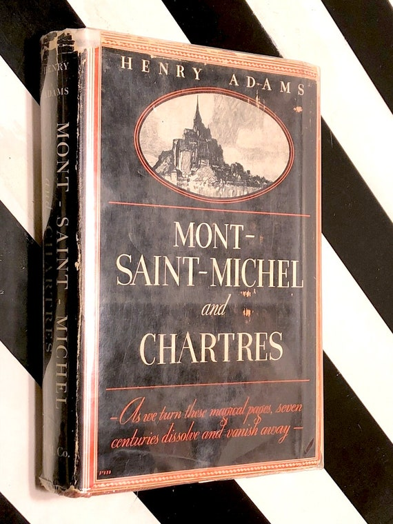 Mont-Saint Michel and Chartres by Henry Adams (1933) hardcover book