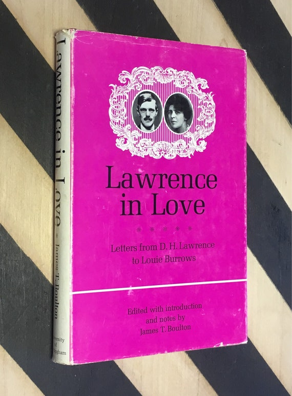 Lawrence in Love: Letters to Louie Burrows; Edited with introduction and notes by James T. Boulton (1968) hardcover book