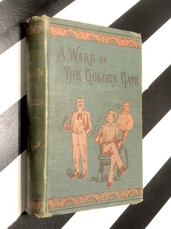 A Ward of the Golden Gate by Bret Harte (1890) first edition book
