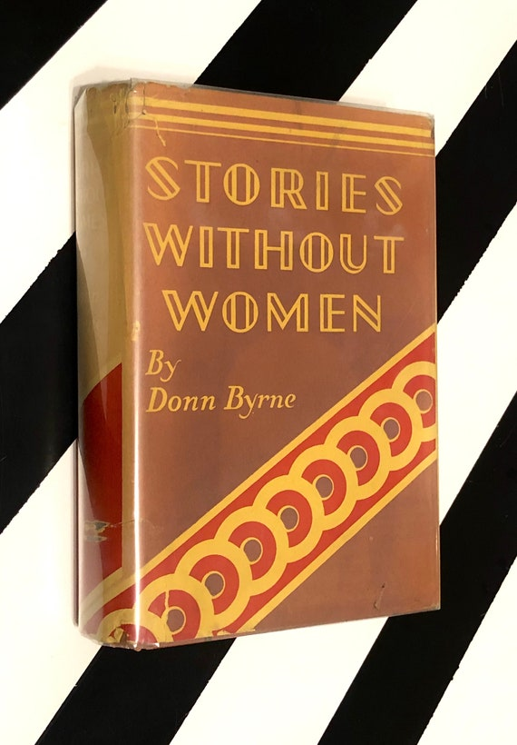 Stories Without Women by Donn Byrne (1931) hardcover first edition book