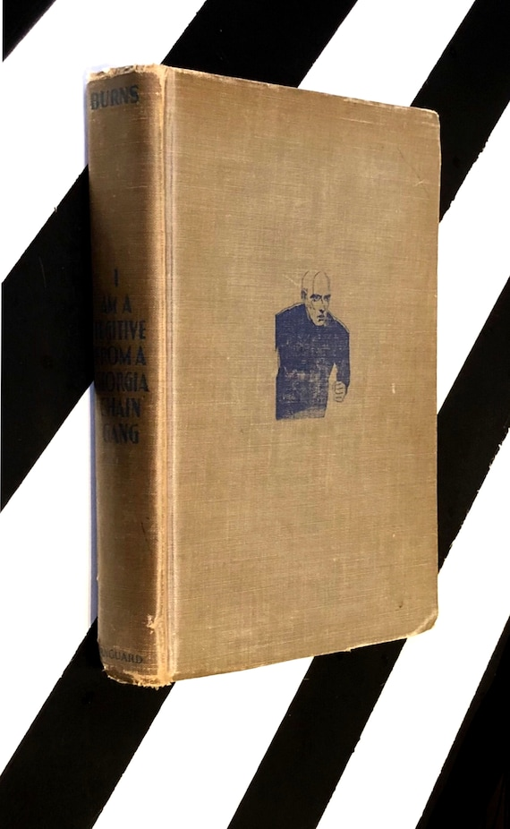 I Am a Fugitive from a Georgia Chain Gang! by Robert E. Burns (1932) hardcover first edition book