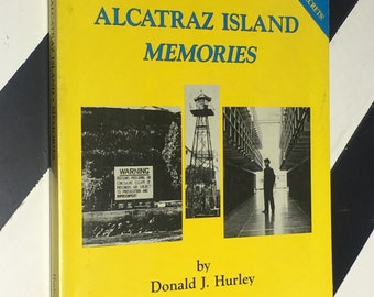 Alcatraz Island Memories by Donald J. Hurley (1990) softcover signed book