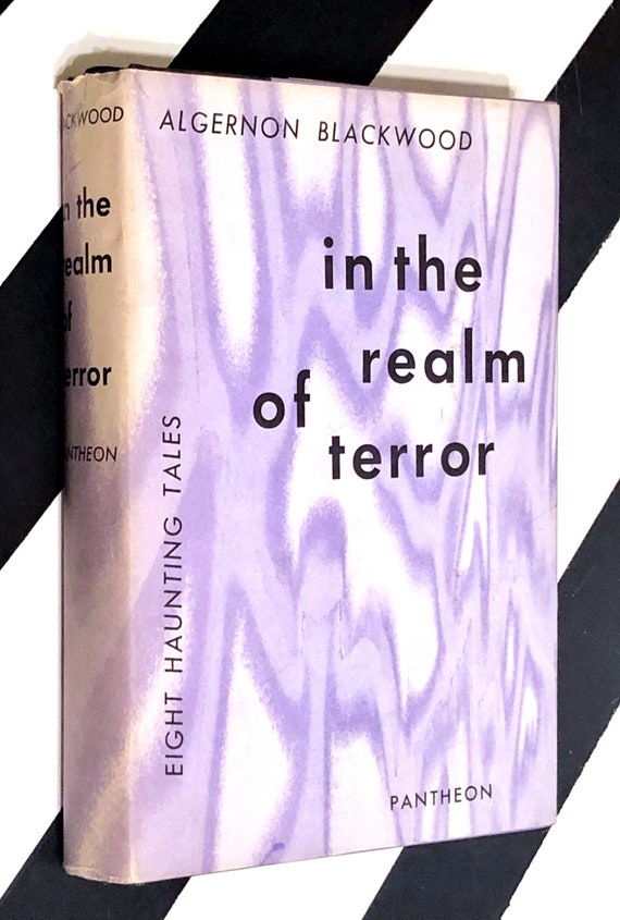 In the Realm of Terror: 8 Haunting Tales by Algernon Blackwood (1957) hardcover book