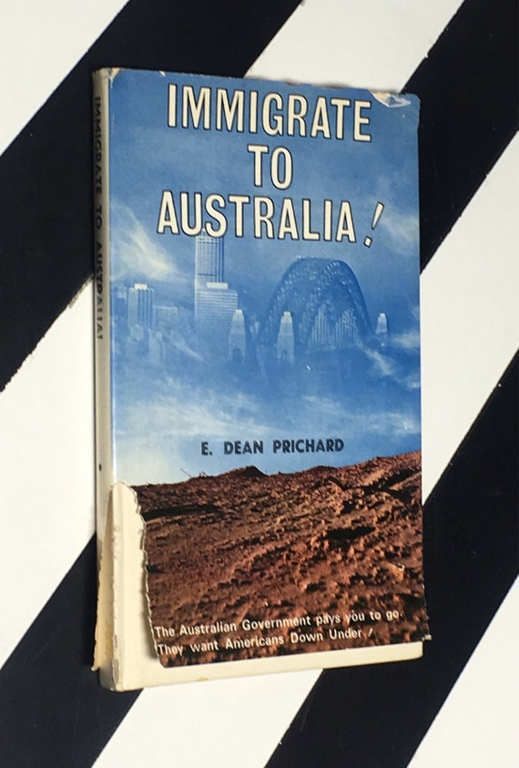 Immigrate to Australia! By E. Dean Prichard (1970) hardcover book