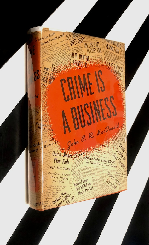 Crime is a Business by John C. R. MacDonald (1939) hardcover book