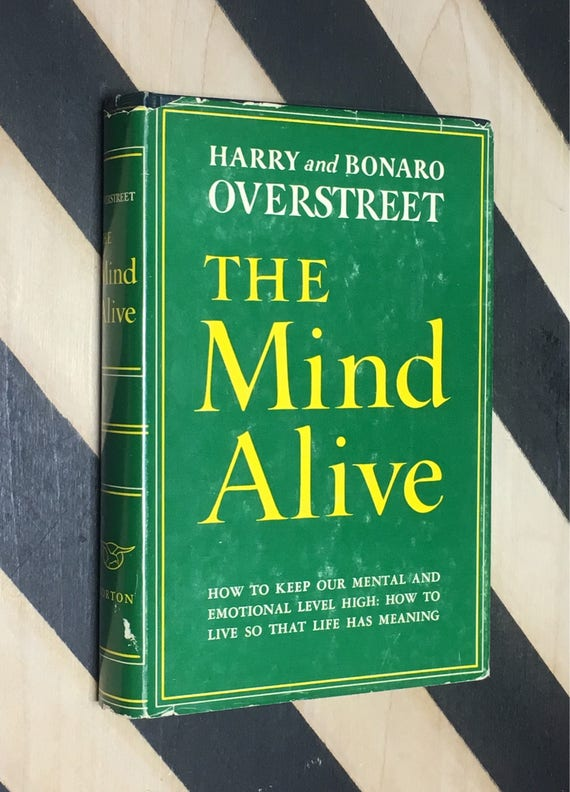 The Mind Alive by Harry and Bonaro Overstreet (1954) hardcover book