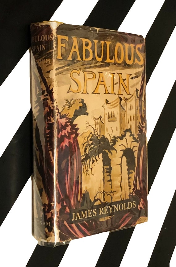 Fabulous Spain by James Reynolds (1953) hardcover book