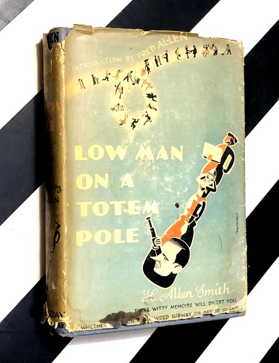 Low Man on A Totem Pole by H. Allen Smith (1941) hardcover book