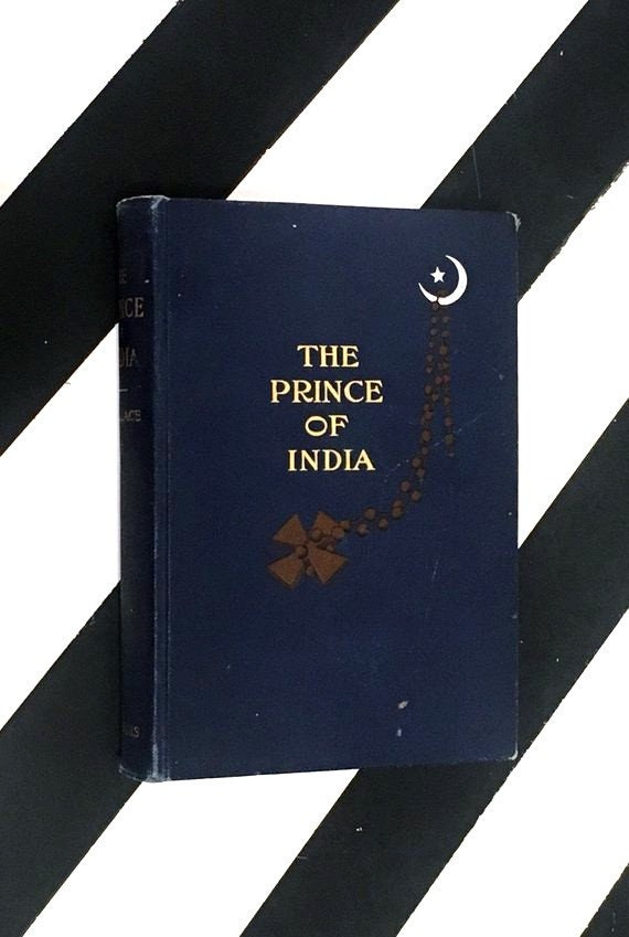 The Prince of India or Why Constantinople Fell Vol. 1 by Lew. Wallace (1893) hardcover book