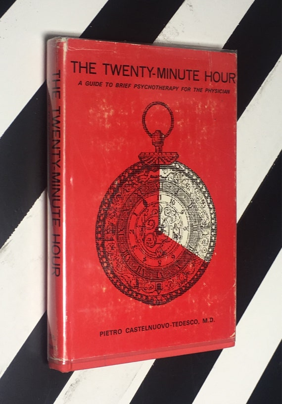 The Twenty-Minute Hour: A Guide to Brief Psychotherapy for the Physician by Pietro Castelnuovo-Tedesco, M.D. (1965) hardcover book