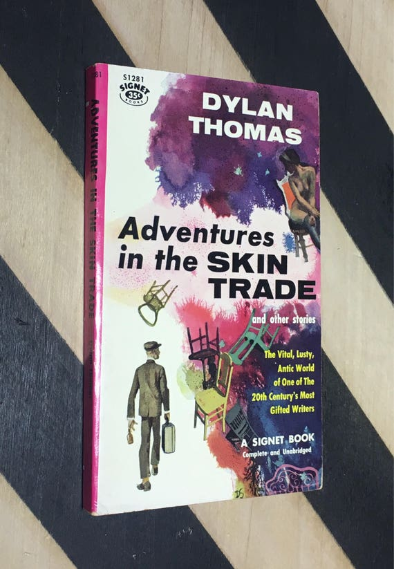 Adventures in the Skin Trade and Other Stories by Dylan Thomas (1956) softcover book