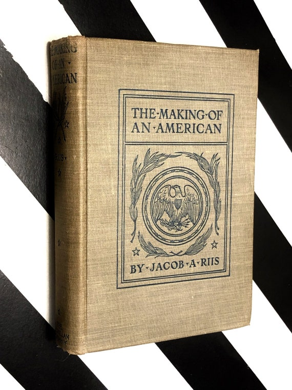 The Making of an American by Jacob A Riis (1904) hardcover book