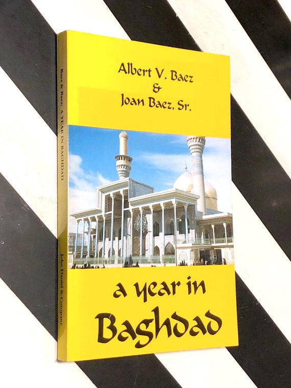 A Year in Baghdad by Albert V. Baez and Joan Baez, Sr. (1988) signed softcover book
