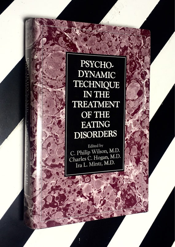 Psychodynamic Technique in the Treatment of the Eating Disorders edited by C. Philip Wilson, M.D., Charles C. Hogan, M.D., and Ira L. Mintz