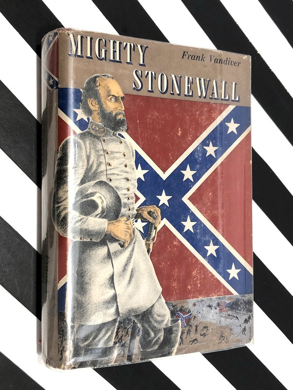 Mighty Stonewall: The Life of Confederate Military Genius Thomas Jonathan Jackson by Frank E. Vandiver (1957) hardcover book