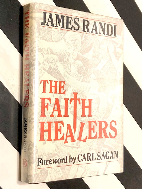 The Faith Healers by James Randi (1987) first edition book