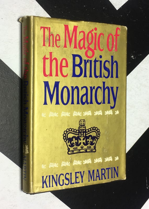 The Magic of the British Monarchy by Kingsley Martin vintage gold esoteric England rare book (Hardcover, 1962)