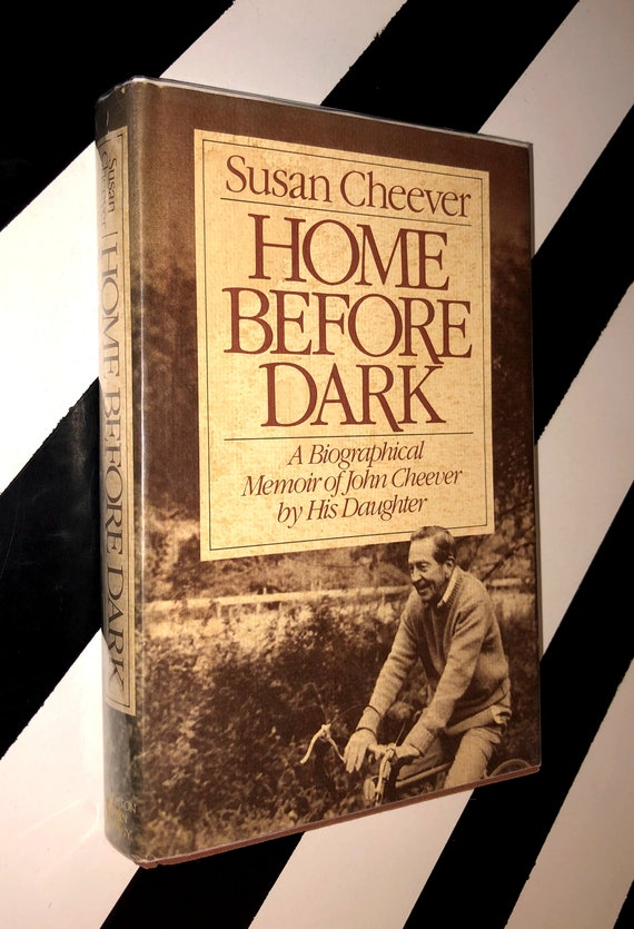 Home Before Dark: A Biographical Memoir of John Cheever By His Daughter by Susan Cheever (1984) hardcover book