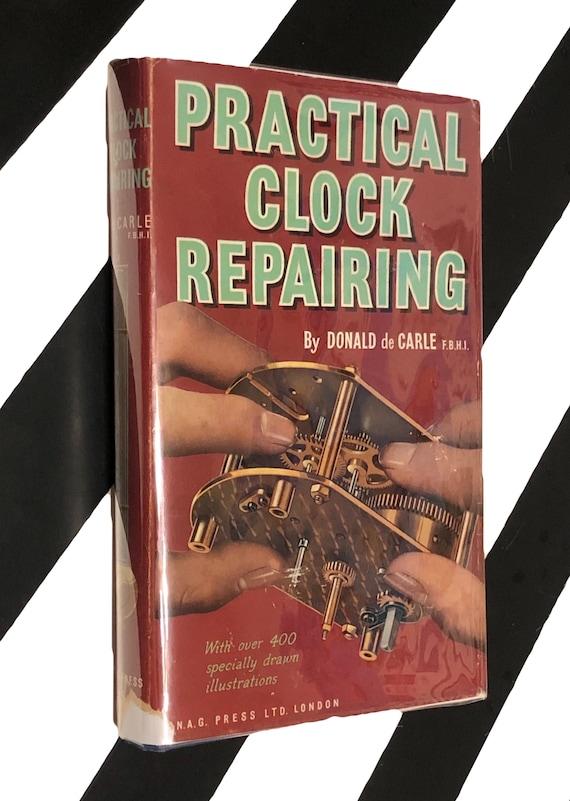 Practical Clock Repairing by Donald de Carle (1972) hardcover book