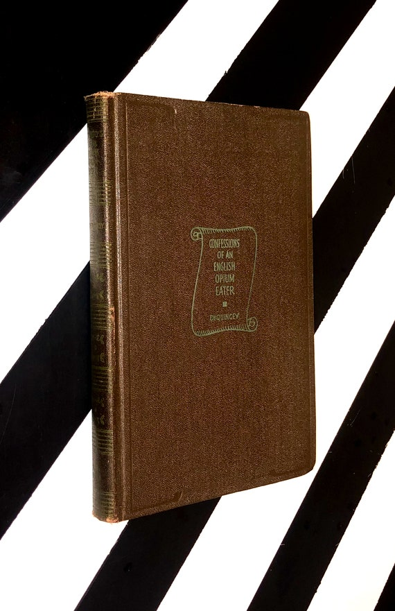 Confessions of an English Opium Eater by Thomas de Quincey (1932) hardcover book