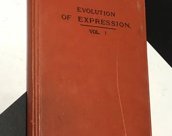 Evolution of Expression Volume I - Revised by Charles Wesley Emerson (Hardcover, 1915)