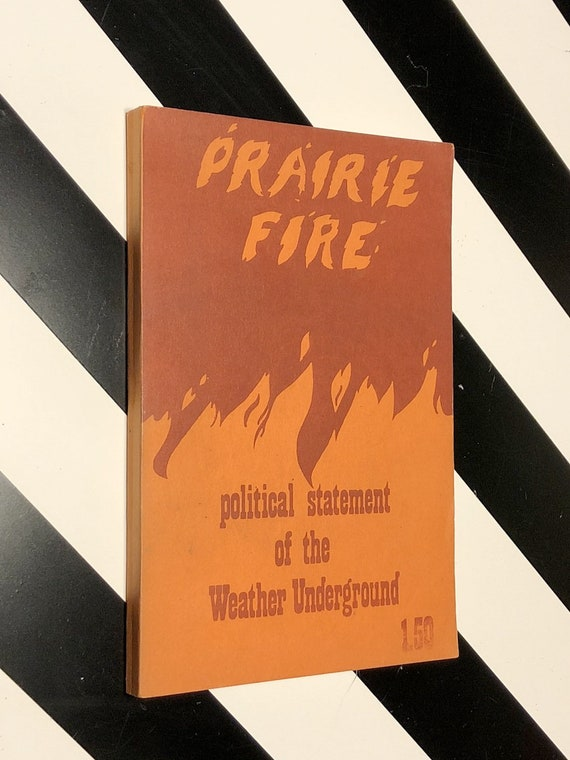 Prarie Fire: The Political Statement of the Weather Underground (1974) revolutionary manifesto