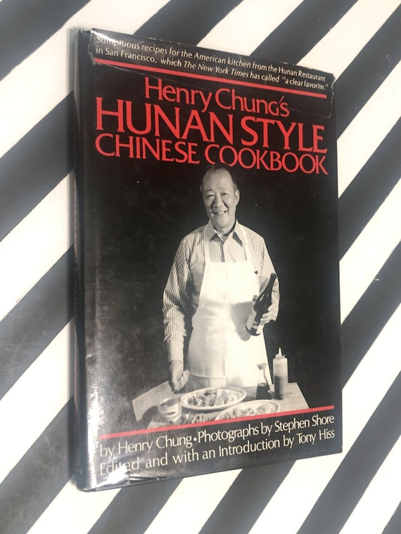Henry Chung's Hunan Style Chinese Cookbook (1978) signed hardcover book