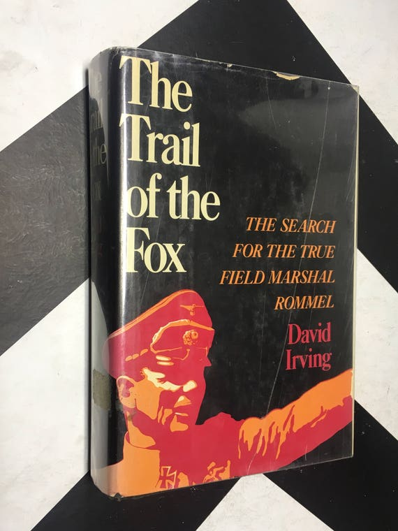 The Trail of the Fox: The Search for the True Field Marshal Rommel by David Irving (1977) hardcover book