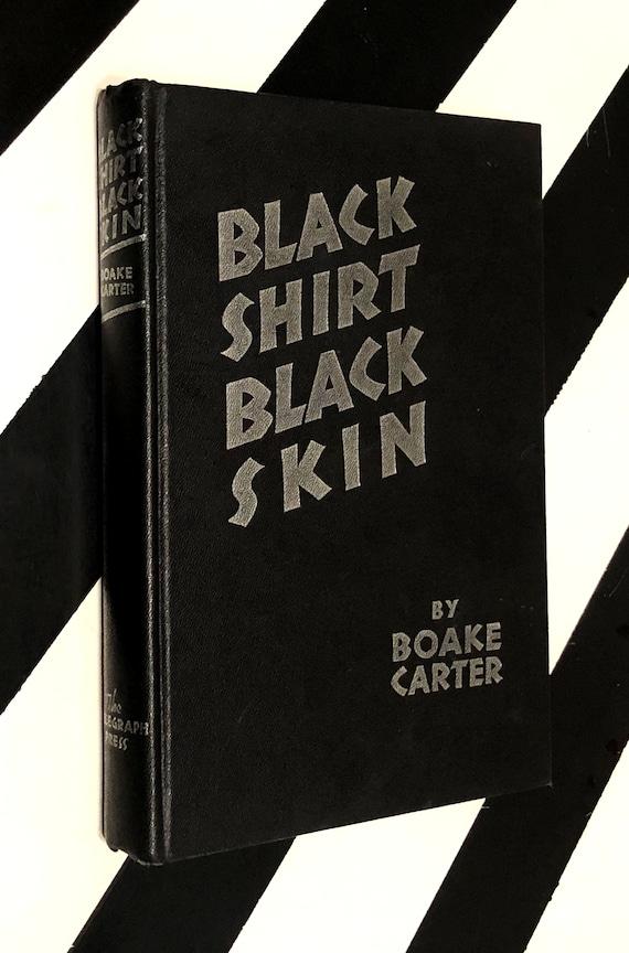 Black Shirt Black Skin by Boake Carter (1935) hardcover book