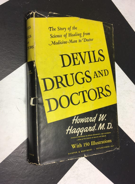 Devils, Drugs, and Doctors: The Story of the Science of Healing from Medicine-Man to Doctor by Howard M. Haggard, M.D. (1962) hardcover book