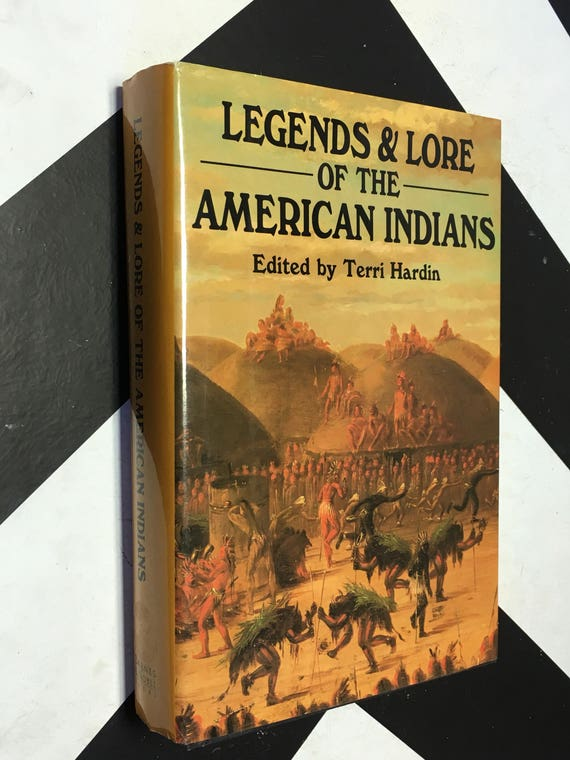 Legend & Lore of the American Indians edited by Terri Hardin (Hardcover, 1993) vintage book