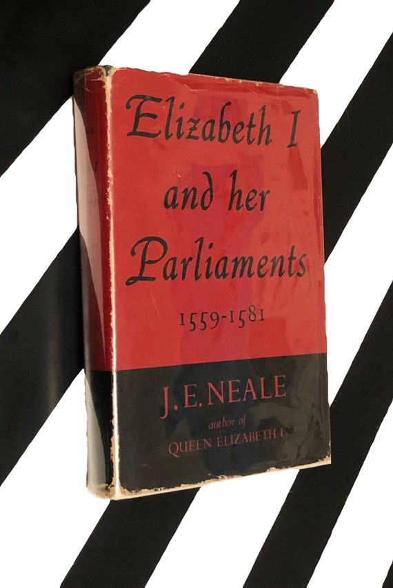 Elizabeth I and her Parliaments 1559-1581 by J. E. Neale (1958) hardcover book