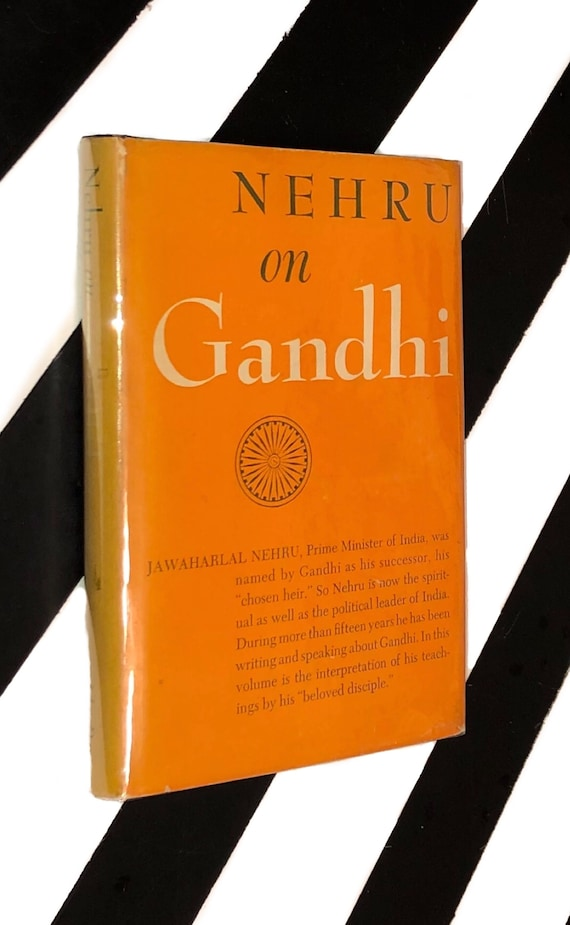 Nehru on Gandhi: A selection, arranged in the order of events, from the writings and speeches of Jawaharlal Nehru (1948) hardcover book